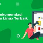 rekomendasi distro linux terbaik
