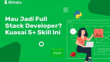 mau jadi full stack developer kuasai 5 skill ini