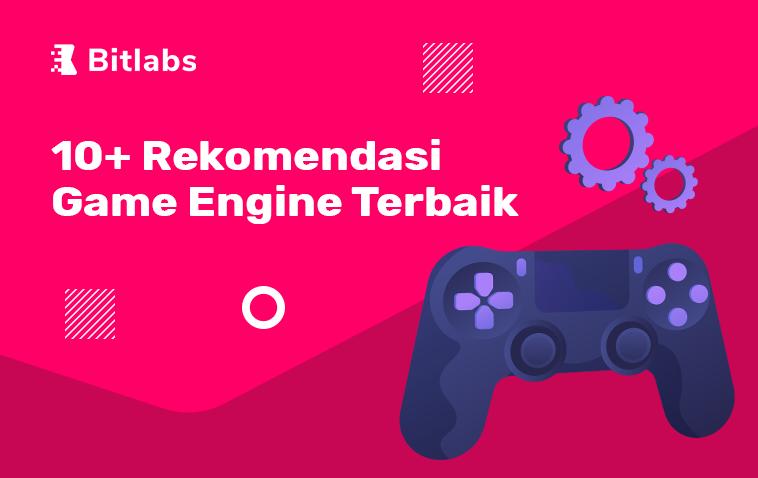 Rekomendasi Game Engine Terbaik